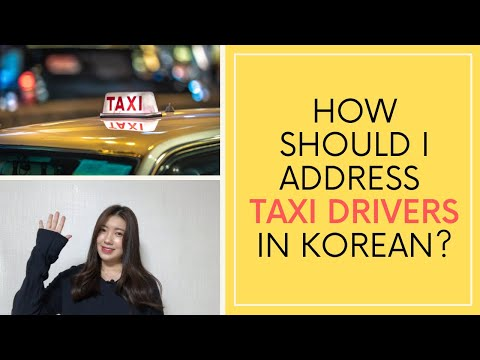 How should I address taxi drivers in Korean?