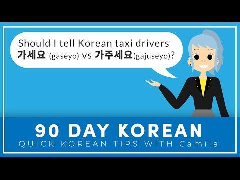 Should I tell Korean taxi drivers 가세요 (gaseyo) or 가주세요 (gajuseyo) when taking a taxi?