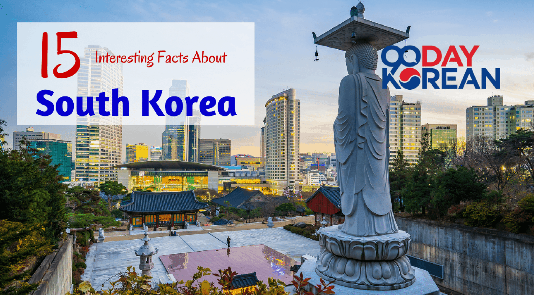 15 Interesting Facts About South Korea