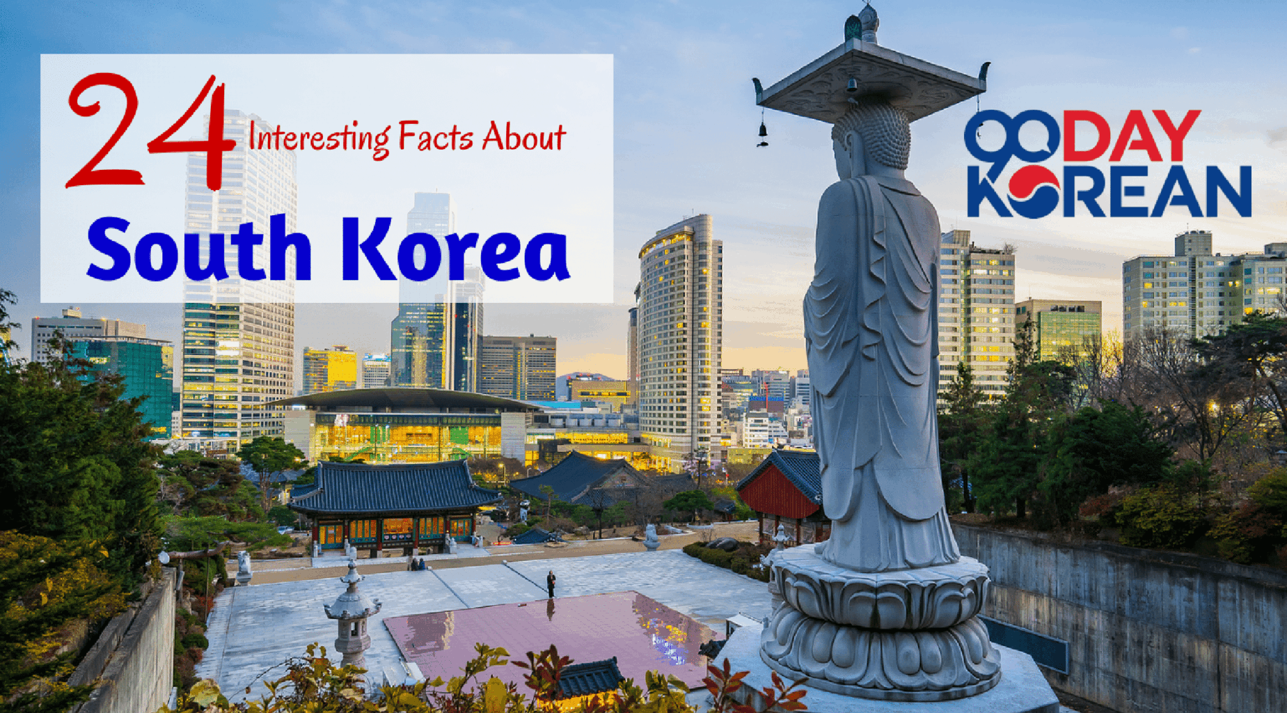 24 Interesting Facts About South Korea
