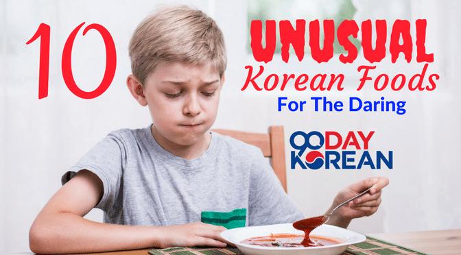 10 Unusual Korean Foods for the Daring