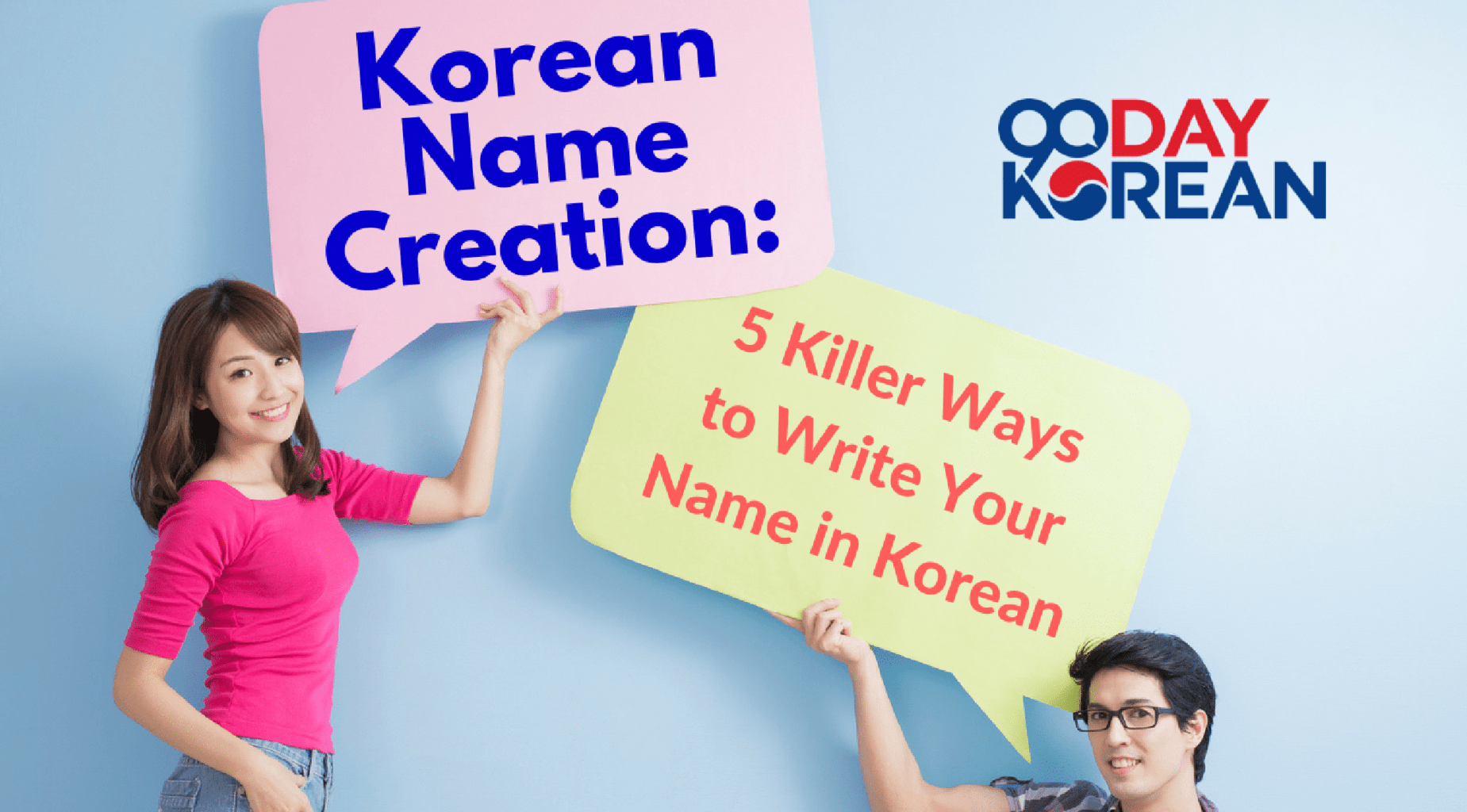 Korean Name Creation- 5 Killer Ways to Write Your Name in Korean