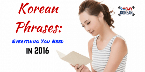 Korean Phrases Everything You Need in 2016