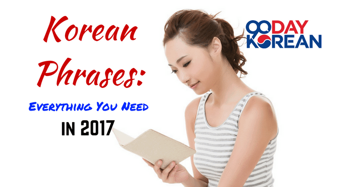 Korean Phrases Everything You Need in 2017