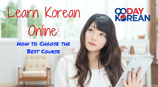 Learn Korean Online- How to Choose the Best Course