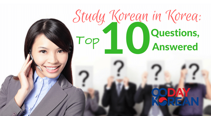 Study Korean in Korea- Top 10 Questions, Answered