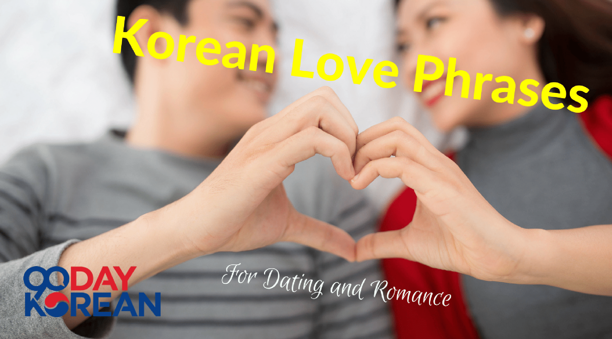 Korean Love Phrases For Dating & Relationships