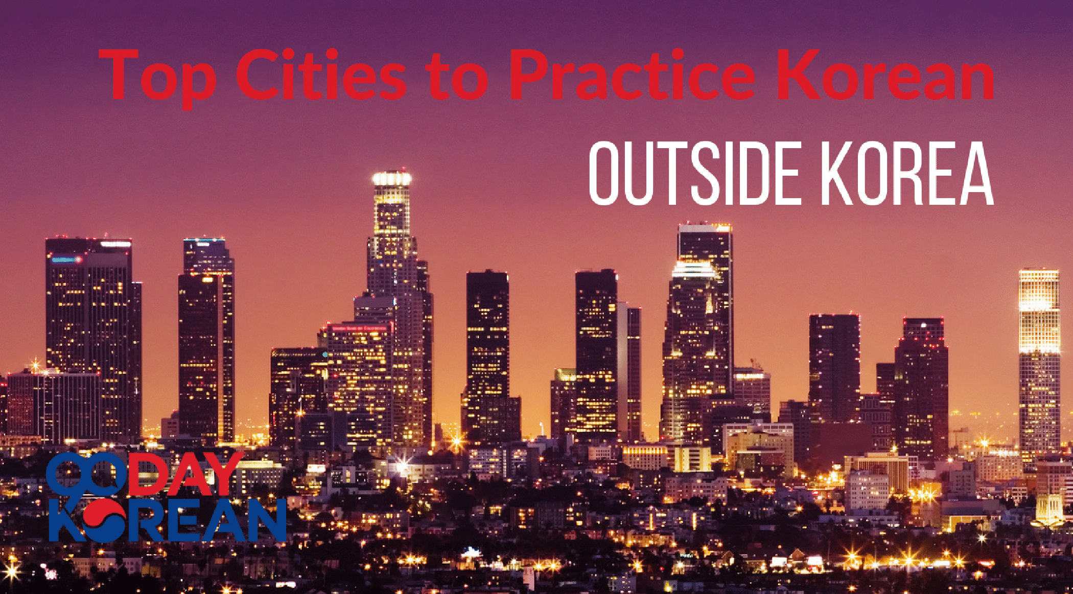 Top Cities to Practice Korean Outside Korea