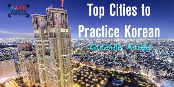 Top Cities to Practice Korean