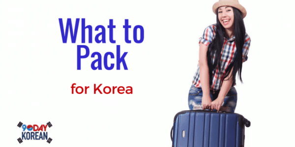 What to Pack for Korea in 2016