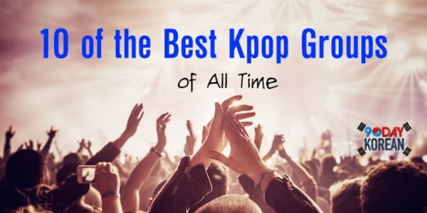 10-of-the-greatest-kpop-groups-of-all-time