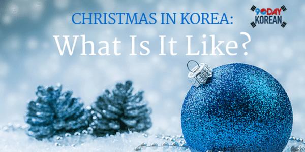 Christmas in Korea What Is It Like