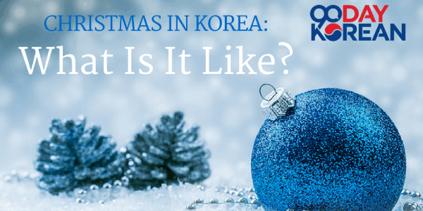 Christmas in Korea- What is it like-