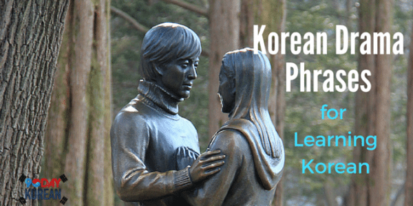 Korean Drama Phrases For Learning Korean