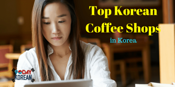 Top Korean Coffee Shops in Korea