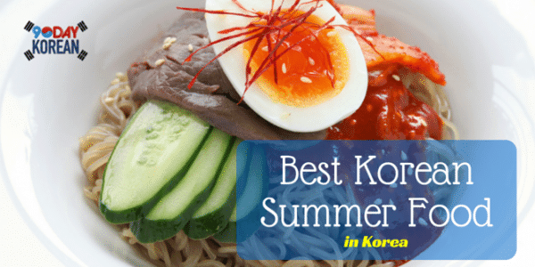 Best Korean Summer Food in Korea