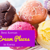 Best Korean Ice Cream Places in Korea