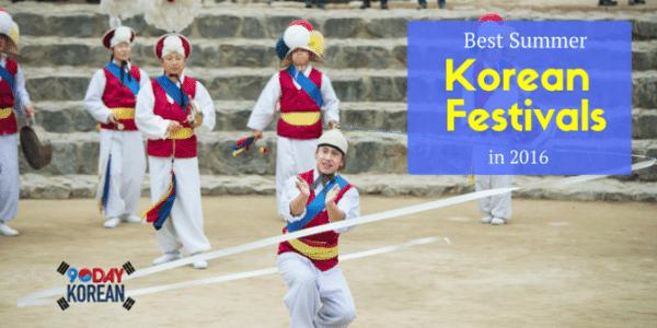 Best Summer Korean Festivals in 2016Best Summer Korean Festivals in 2016