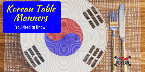 Korean Table Manners You Need to Know