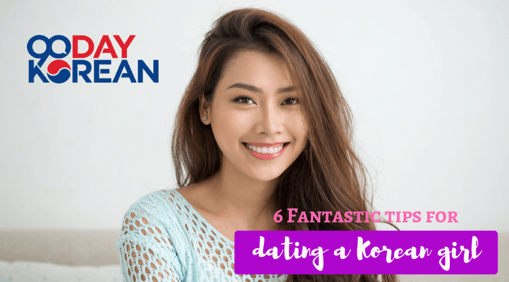 tips for dating korean girl