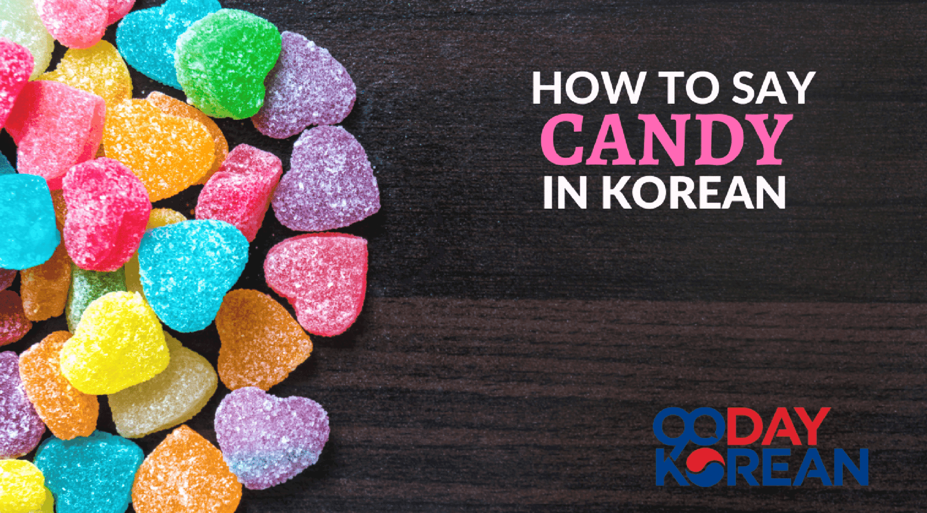 How To Say Candy In Korean