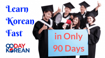 Learn Korean Fast in Only 90 Days — No Natural Gift for Language Learning Required!