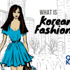 What Is Korean Fashion?