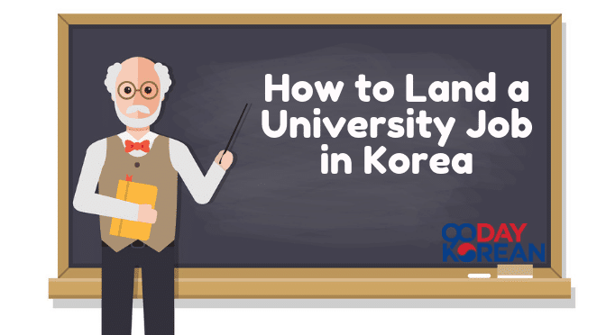 How To Land A University Job In Korea