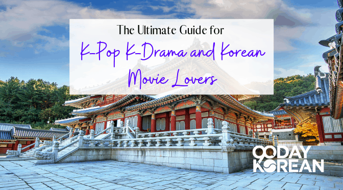 The Complete Guide to Korean Dramas, Movies, & K-Pop
